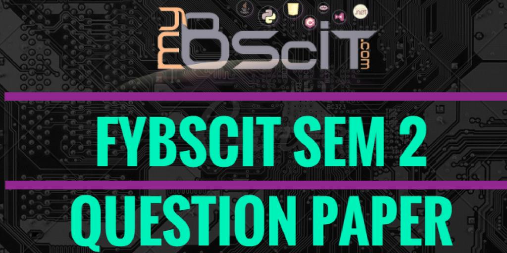 fybscit semester 2 question paper